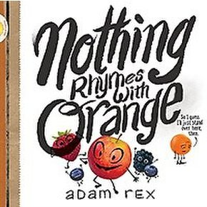 Nothing Rhymes With Orange (Hardcover/ School and Library Binding)