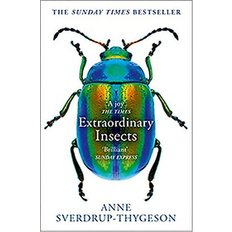 Extraordinary Insects (Paperback)  - Weird. Wonderful. Indispensable. The ones who run our world.
