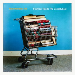 Brad Mehldau Trio - Seymour Reads the Constitution (2LP)