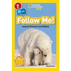 National Geographic Readers: Follow Me (Paperback)  - Animal Parents and Babies (National Geographic Readers: Level 1)