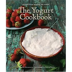 The Yogurt Cookbook: Recipes from Around the World (Hardcover)
