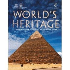 The World`s Heritage: A Complete Guide to the Most Extraordinary Places (Paperback)