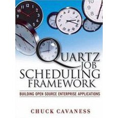 Quartz Job Scheduling Framework: Building Open Source Enterprise Applications (Paperback)  - Building Open Source Enterprise Applications