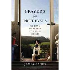 Prayers for Prodigals (Paperback)  - 90 Days of Prayer for Your Child