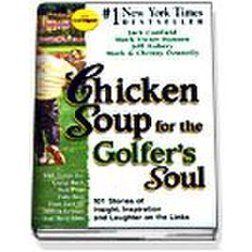 Chicken Soup for the Golfer`s Soul - Paperback  - 101 Stories of Insights, Inspiration and Laughter on the Links (CHICKEN SOUP FOR THE SOUL)