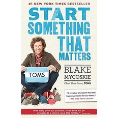 Start Something That Matters (Paperback/ Reprint Edition)