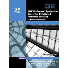 IBM WebSphere Application Server for Distributed Platforms and z/OS - An Administrator`s Guide (Hardcover)