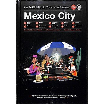 The Monocle Travel Guide: Mexico City (발행국: 영국) - 2018년 No.32 9783899559491