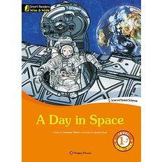 A Day in Space (영문판)  - Smart Readers - Wise & Wide Level 1-7 / Lexile? 200L