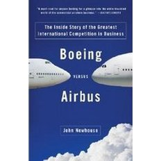 Boeing Versus Airbus (Paperback)  - The Inside Story of the Greatest International Competition in Business (Vintage)