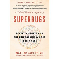 Superbugs: Deadly Microbes and the Extraordinary Race for a Cure: A Tale of Human Ingenuity (Paperback)