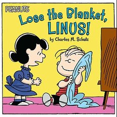 Lose the Blanket, Linus! (Paperback)