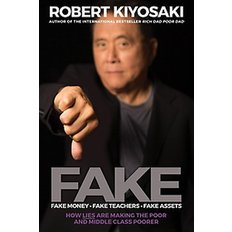 Fake: Fake Money, Fake Teachers, Fake Assets (Paperback)  - How Lies Are Making the Poor and Middle Class Poorer