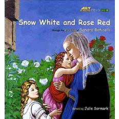 Snow White and Red Rose (Hardcover +CD:1)  - through the Art Style of Sandro Boticelli