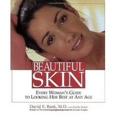 Beautiful Skin: Every Woman`s Guide to Looking Her Best at Any Age (Paperback)