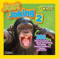 National Geographic Kids: Just Joking #2 (Paperback)  - 300 Hilarious Jokes About Everything, Including Tongue Twisters, Riddles
