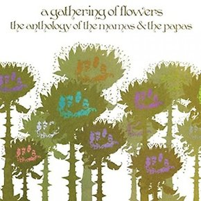 The Mamas & The Papas - A Gathering of Flowers: The Anthology of the Mamas and the Papas