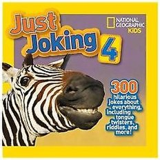 National Geographic Kids: Just Joking #4 (Paperback)  - 300 Hilarious Jokes About Everything, Including Tongue Twisters, Riddles